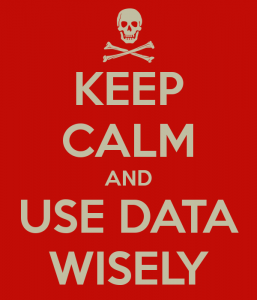 "Poster: ""Keep calm and use data wisely"""