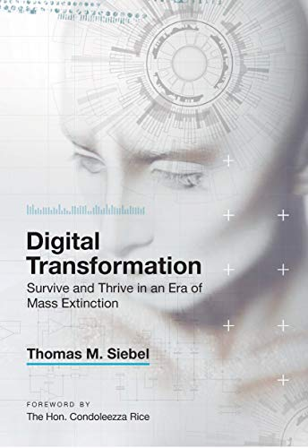 Thomas M. Siebel: Digital Transformation. Survive and Thrive in an Era of Mass Extinction, New York: Rosetta, 2019)