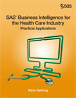 SAS Business Intelligence for the Health Care Industry