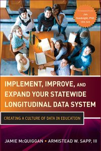 Implement, Improve, and Expand Your Statewide Longitudinal Data System by Armistead Sapp and Jamie McQuiggan