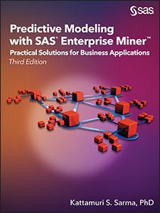 Predictive Modeling with SAS® Enterprise Miner: Practical Solutions for Business Applications, Third Edition.