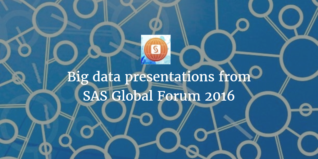 favorite big data presentations from SAS Global Forum 2106