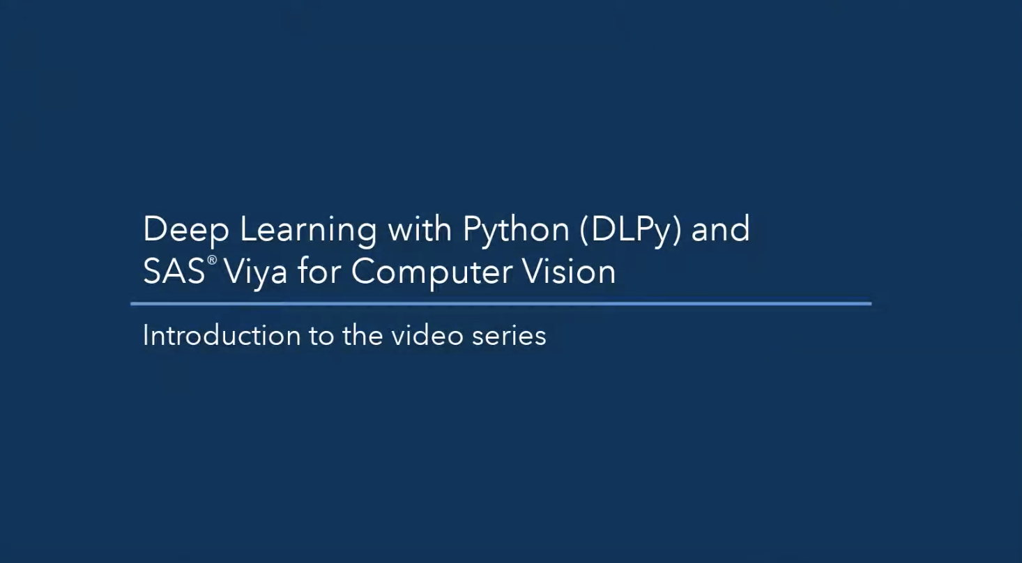 Videos: Building computer vision models with Python and Deep Learning - The SAS Data Science Blog